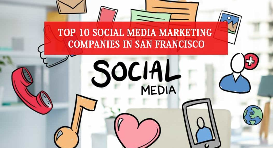 Social Media Marketing Companies in San Francisco