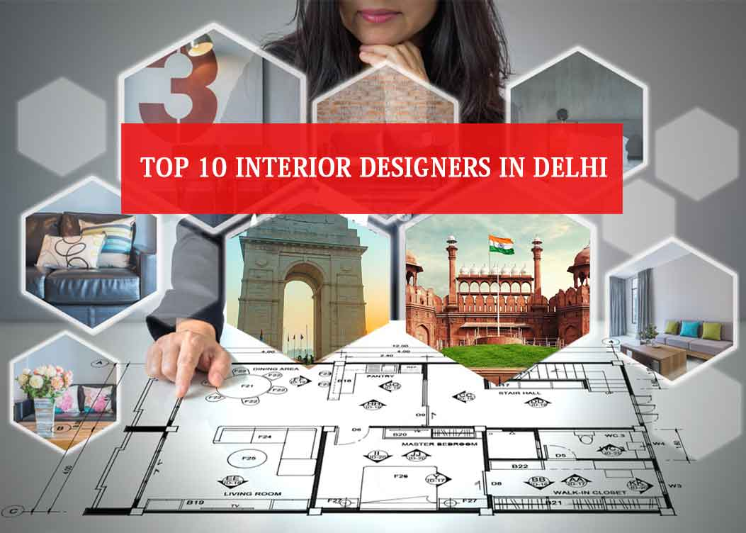 Top 10 Interior Designers In Delhi 2020 Highly Reputed Firm