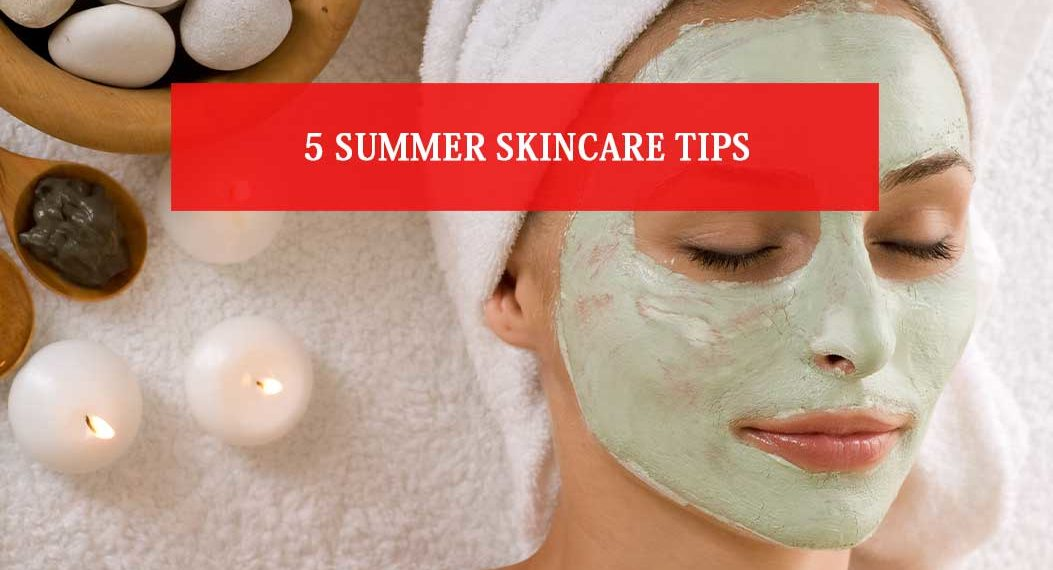 Summer Skincare tips