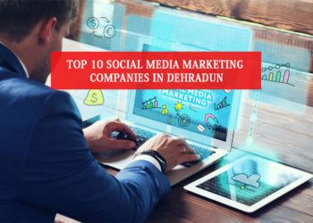Social Media Marketing Companies in Dehradun