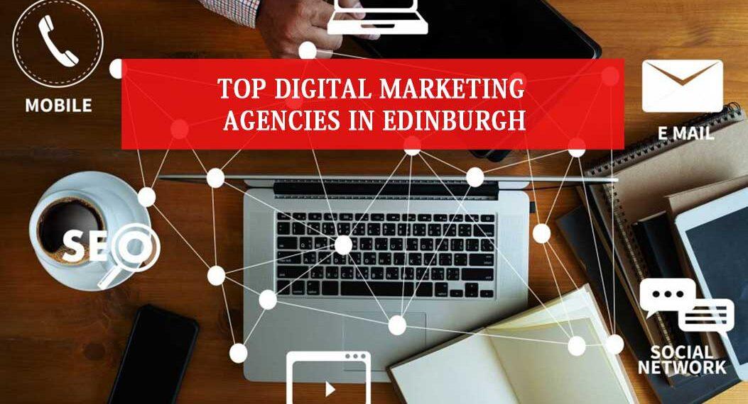 Digital marketing agencies in edinburgh