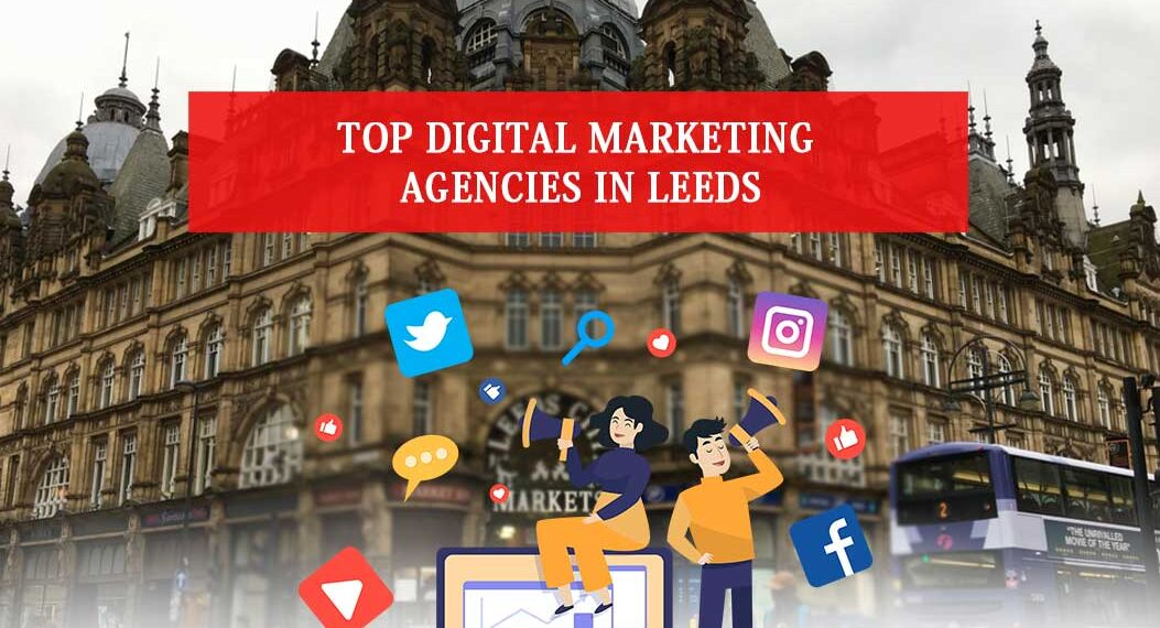 Digital Marketing Agencies in Leeds