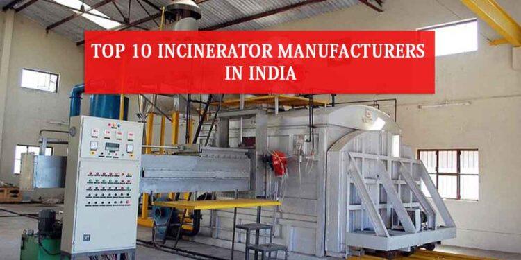 Top 10 Incinerator Manufacturers in India