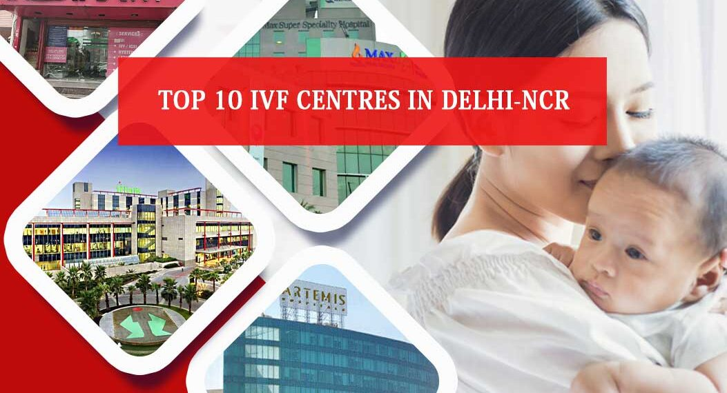 Top 10 IVF centers in Delhi