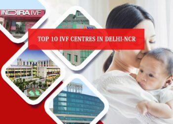 Top 10 IVF centers in Delhi