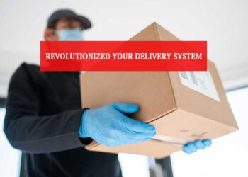 Revolutionized Your Delivery System