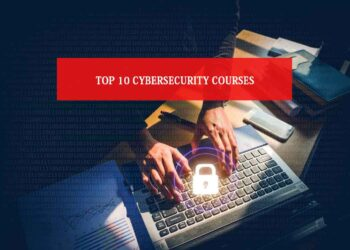 Top 10 Cybersecurity Courses